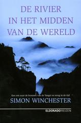 Reisverhaal De Rivier in het midden van de Wereld  Een reis naar de bronnen van de Yangzi en terug in de tijd   Simon Winchester - Eldorado