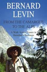 Reisverhaal From  the Camargue to the Alps - A walk across France in Hannibal's footsteps - Bernard Levin   Summersdale