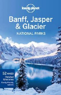 Reisgids Lonely Planet Banff, Jasper and Glacier National Park   Lonely Planet