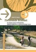 Fietsgids fietsronde Brabant, in etappes langs vestingsteden, rijksheerlijkheden en geheimzinnige venen   Buijten en Schipperheijn