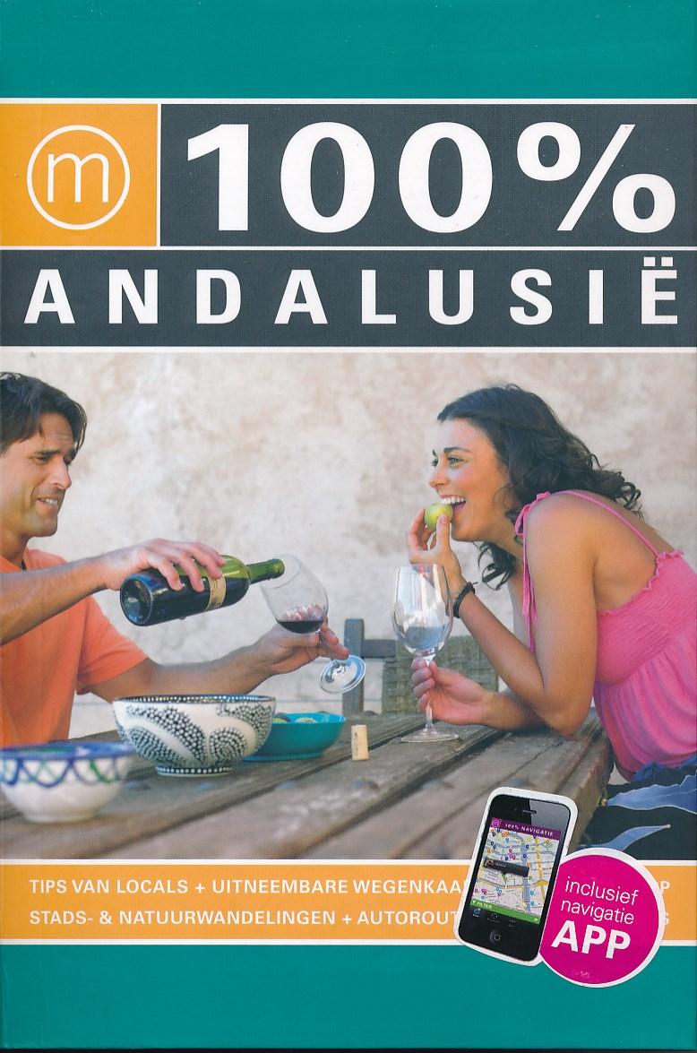 Reisgids 100% Andalusië   Mo Media   M. Rademaker,F. Witte,L. Soer