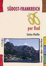 Fietsgids Südost-Frankreich per Rad - Zuidoost Frankrijk   Kettler Verlag