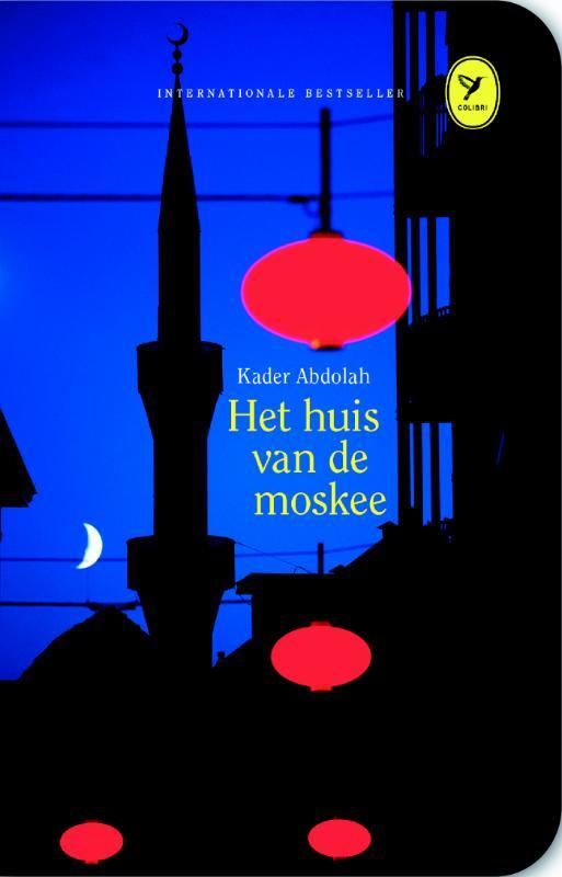 Roman Het huis van de moskee - Kader Abdolah    Uitgeverij de Geus