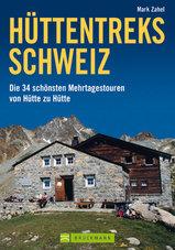 Wandelgids H�ttentreks Schweiz  Die 34 sch�nsten Mehrtagestouren von H�tte zu H�tte   Bruckmann