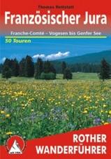 Wandelgids  Französischer Jura – Franche-Comté   Von den Vogesen bis zum Genfer See    Rother