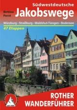 Wandelgids S�dwestdeutsche Jakobswege - Jakobsweg Duitsland: Von W�rzburg nach Stra�burg, Waldshut-Tiengen und an den Bodensee    Rother