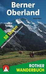 Wandelgids Berner Oberland   50 Touren zwischen Eigerwand und Emmental   Rother