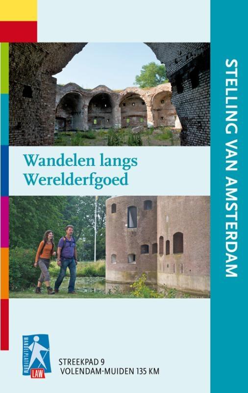 Wandelgids Stelling van Amsterdam - wandelen langs werelderfgoed    LAW streekpad 9
