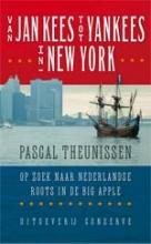 Reisgids Van Jan Kees tot Yankees in New York : Pascal Theunissen :