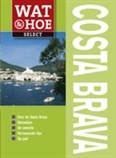 Reisgids Costa Brava Wat en Hoe   Kosmos