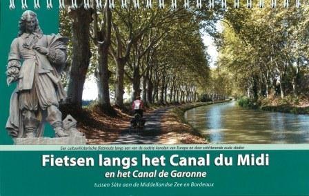 Fietsgids Fietsen langs het Canal du Midi  en het Canal de Garonne - tussen Sète aan de Middellandse Zee en Bordeaux   St. Recreatief Fietsen