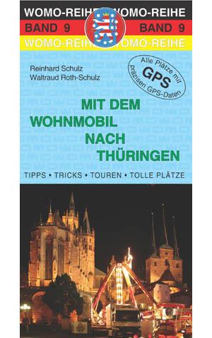 Campergids - Camperplaatsen Band 09:Mit dem Wohnmobil nach Th�ringen    Womo verlag
