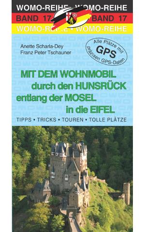 Campergids - Camperplaatsen Band 17: Mit dem Wohnmobil durch den Hunsr�ck entlang der Mosel in die Eifel   Womo Verlag