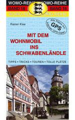 Campergids - Camperplaatsen Band 18: Mit dem Wohnmobil ins Schwabenl�ndle - zuidwest Duitsland   Womo Verlag