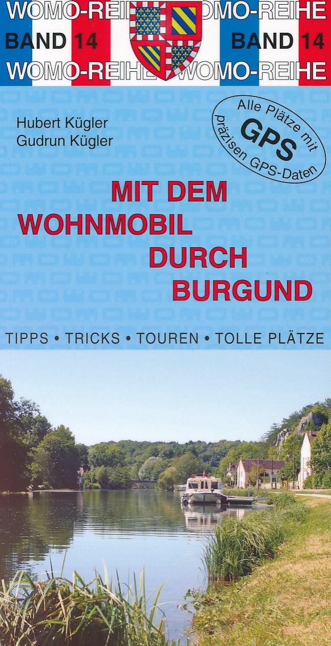 Campergids - Camperplaatsen Band 14: Mit dem Wohnmobil in Burgund - Bourgondië   Womo Verlag