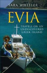 Reisverhaal Evia - travels on an undiscovered island    Sara Wheeler