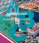 Fotoboek Flying over Over ABC Aruba, Bonaire en Curaçao - Karel Tomei   Scriptum