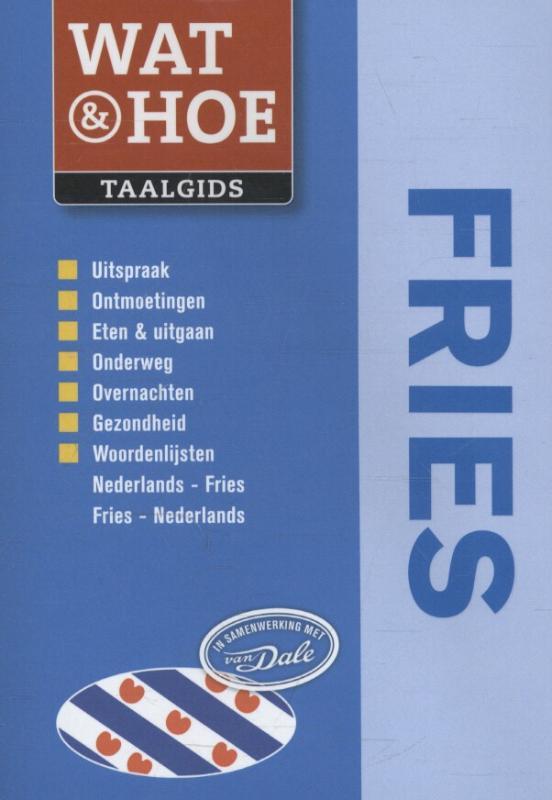 Wat & Hoe Fries - Woordenboek Fries - Taalgids   Kosmos