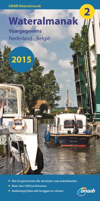 Vaargids - Watersport Wateralmanak Vaargegevens Nederland - België deel 2 - 2015   ANWB