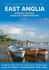Reisgids The Hidden Places of East Anglia: Norfolk, Suffolk, Essex & Cambridgeshire : Travelpublishing :