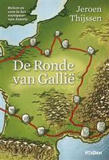 Reisgids De Ronde van Gallië - Reizen en eten in het voetspoor van Asterix   Jeroen Thijssen - Nieuw Amsterdam 9789046807088