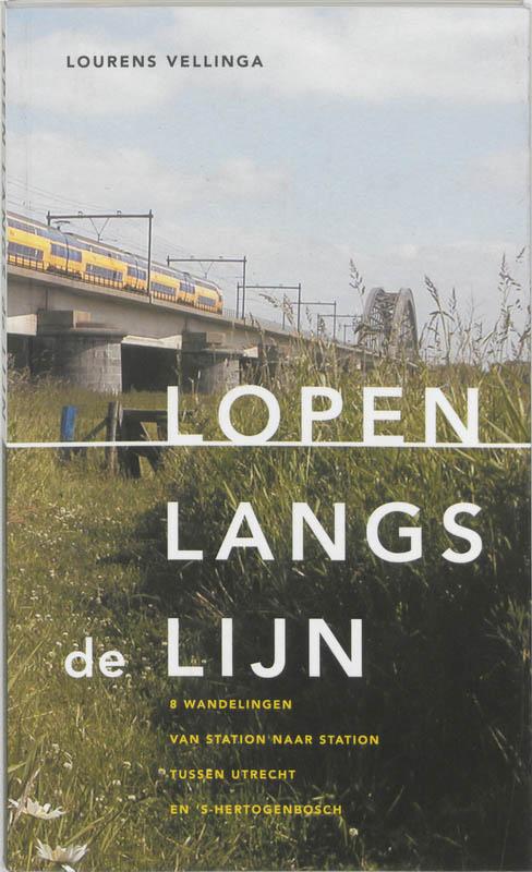 Wandelgids Lopen langs de lijn   Buijten & Schipperheijn