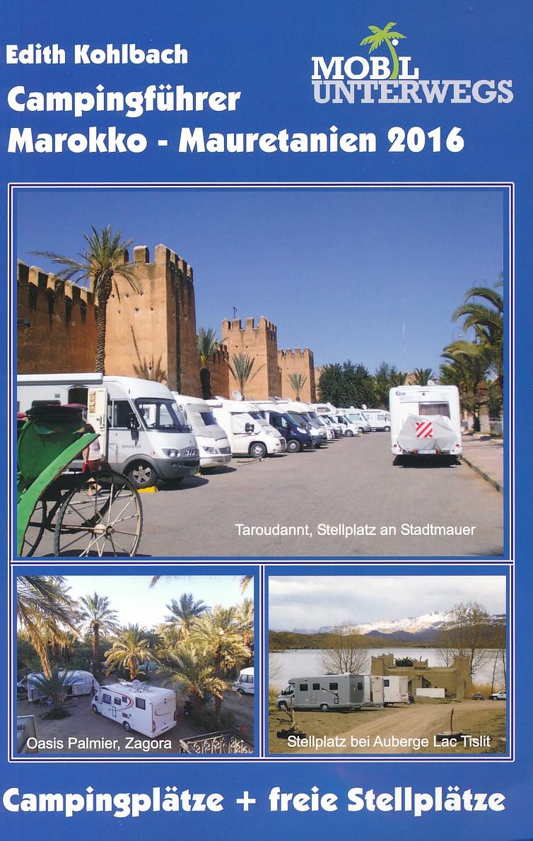 Campinggids Marokko - Mauretanië 2016   Edith Kohlbach Reisebücher Mobil Unterwegs