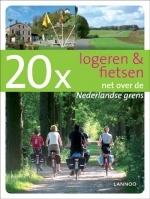 Fietsgids 20 x logeren & fietsen net over de Nederlandse grens (in Nederland)   Lannoo