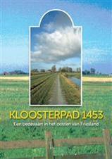 Wandelgids Kloosterpad - van Drachten en Smalle Ee naar Klaarkamp en Dokkum   Peter Karstkarel - Kok ten Have