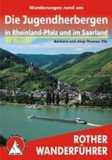 Wandelgids langs Jeugdherbergen - Wanderungen rund um  Die Jugendherbergen in Rheinland-Pfalz und im Saarland 43 Touren    Rother verlag