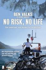 Reisverhaal No Risk, No Life, Een avontuur van Alaska tot Argentini� : Ben Valks :