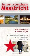 Wandelgids In  en Rondom Maastricht   uitg. TIC