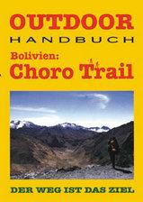 Wandelgids Bolivia: Choro Trail   Conrad Stein
