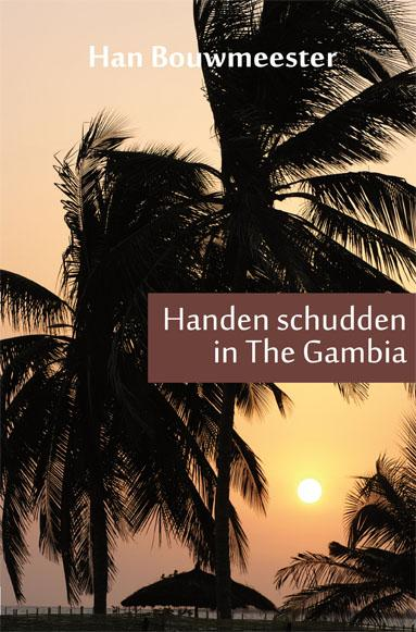 Reisverhaal Handen schudden in the Gambia   Han Bouwmeester