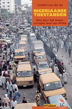 Reisverhaal - Reisverslag Nigeriaanse toestanden   Gerbert van der Aa   Gerbert van der Aa
