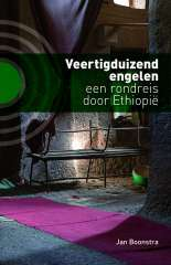 Reisverhaal Veertigduizend Engelen, een rondreis door Ethiopië  - Jan Boonstra   Uitg. Kleine Uil