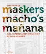 Reisgids Maskers, macho's en ma�ana (Mexico)   Scriptum